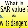 SAR Value Kya Hoti Hai (क्या होती है)? & मोबाइल पर इसका क्या इफ़ेक्ट पड़ता है