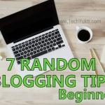 Random 7 Tips For Success in Blogging [Hindi] | Blogging Struggle Days For New Blogger in Hindi