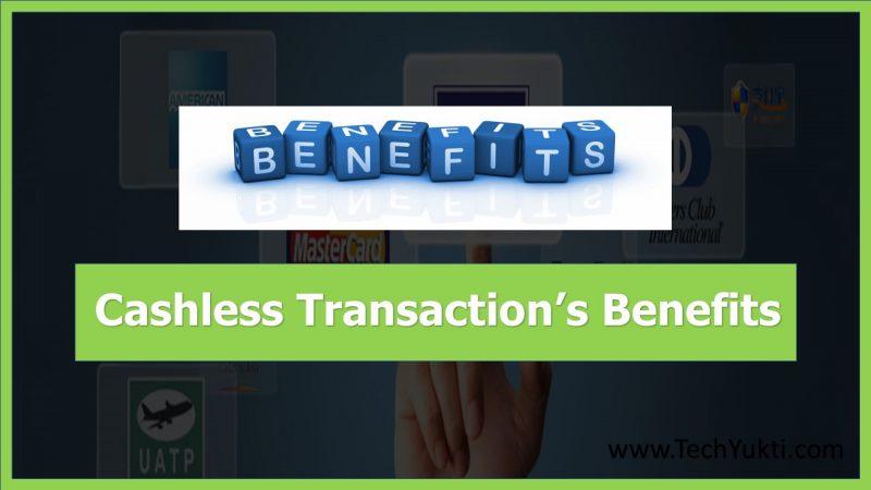 Cashless Transaction benefit