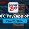 HDFC e-Wallet PayZapp Offer कमाए 25 रुपये/Refer