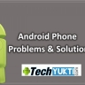 Android Phone ke Problems And Solution in hindi