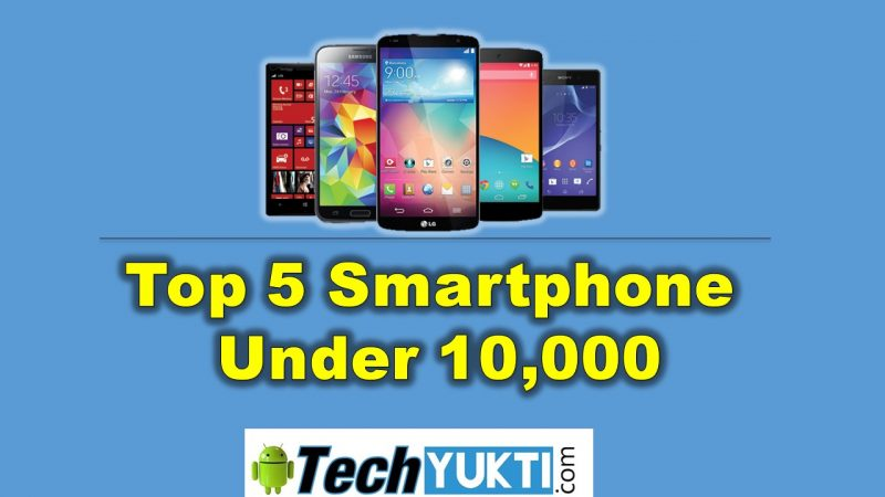 Top 5 Best Android Phone Under 10000