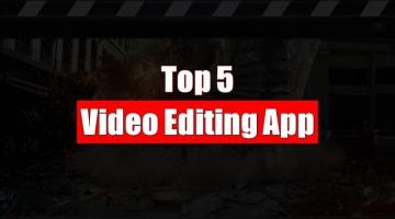 Top 5 Video Editing App