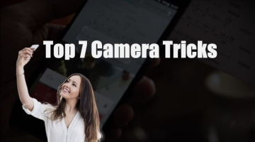 Top 7 Amazing Android Phone Camera Tricks