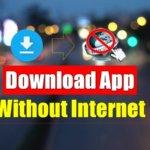 Play Store Se App Install Kare Without Internet (बिना इन्टरनेट के app कैसे download करे )?