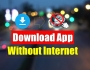 App Install Kare Without Internet
