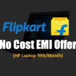 Flipkart 999 Laptop Offer (No Cost EMI)    EMI पर HP लैपटॉप ख़रीदे Without Interest