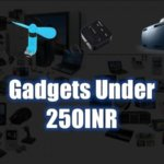 Top 10 Useful Gadgets Under 250INR (250 रुपये)
