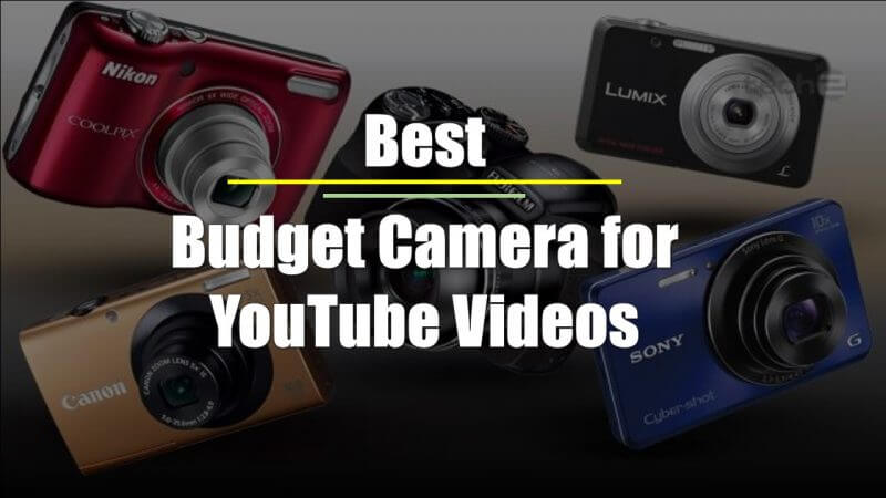 Best Budget Camera for YouTube Videos