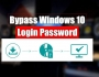 Bypass Windows 10 Login Password