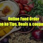 Online Food Order Karne ke Tips, Deals & coupon code