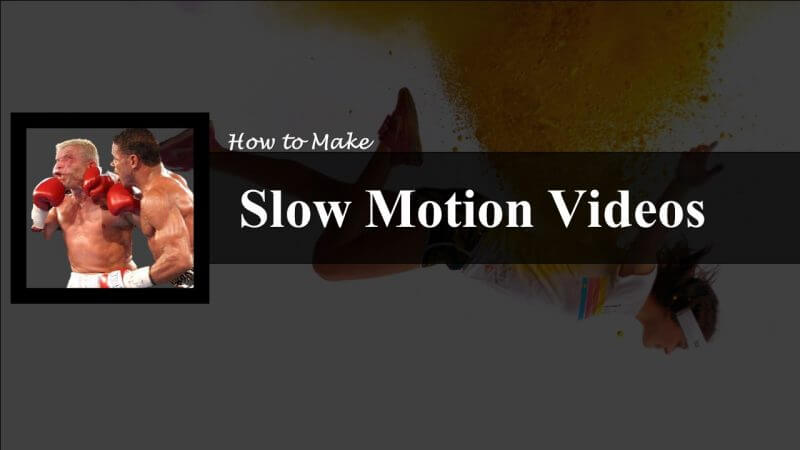 Slow Motion Videos