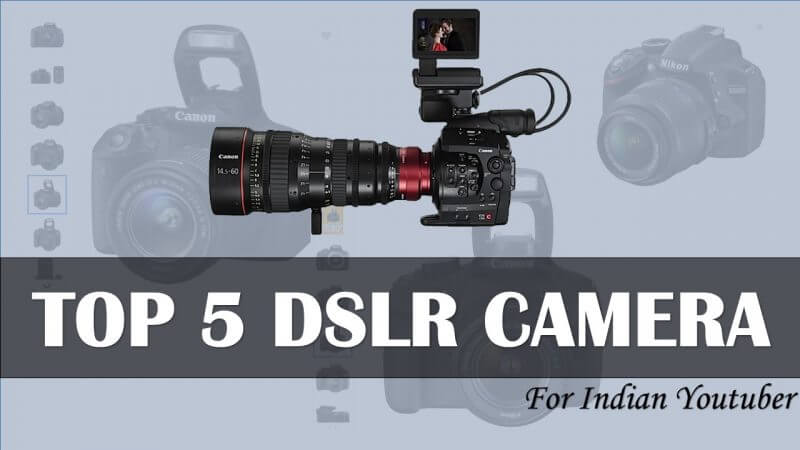 Top 5 Best Budget DSLR Camera