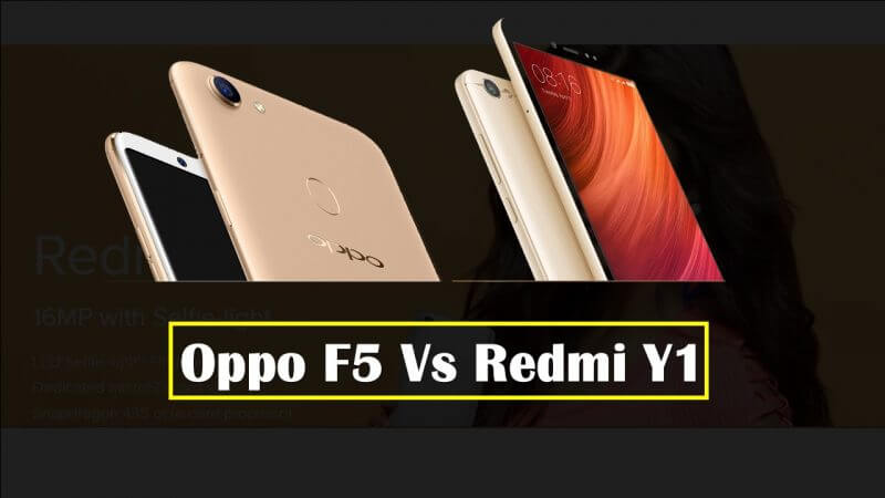 Oppo F5 Vs Redmi Y1 Camera Phones Comparison in Hindi