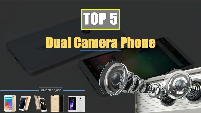 Top 5 Dual Camera Phones Under 15k In India