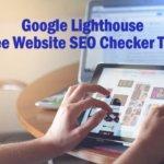 Google Lighthouse SEO Tool - किसी भी वेबसाइट का परफॉरमेंस रिपोर्ट जाने