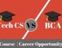 BCA Aur B.Tech CS