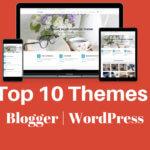 Top 10 Sabse Best Blogger & WordPress Theme 2018