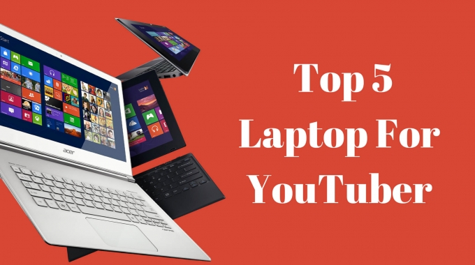 Top 5 Super Laptops for Youtubers Under 50k