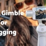 Best Gimble For Vlogging – DSLR & Phone Stabilizers