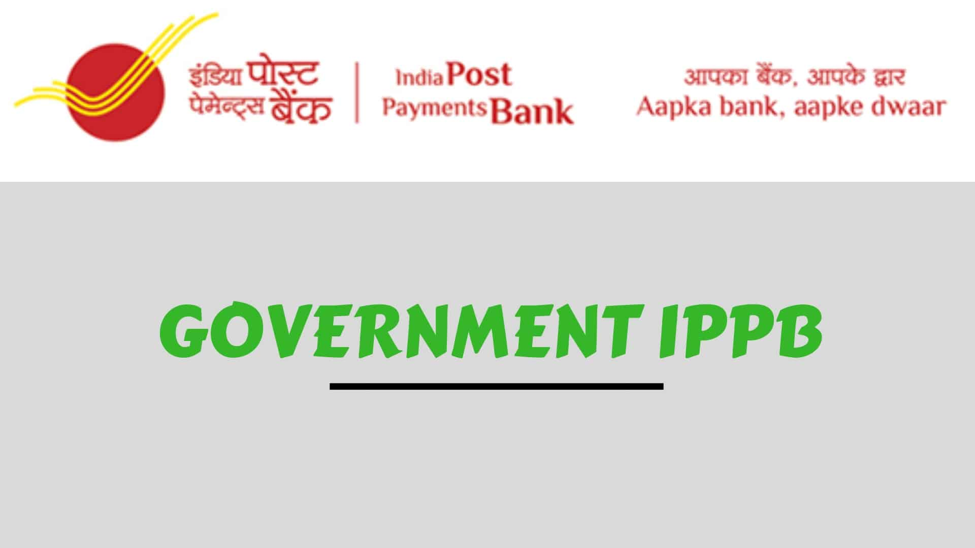 GOVERNMENT IPPB