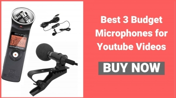 Best 3 Budget Microphones for Youtube Videos