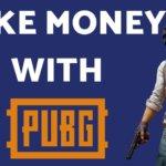 PUBG से पैसे कैसे कमाए? |  Make Money Via PUBG Game