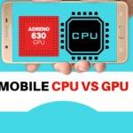 Mobile CPU और  GPU में क्या अंतर है? | GPU vs CPU Hindi