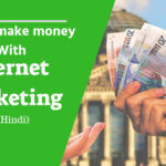 Internet Marketing Se Paise kaise kamaye?