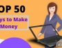 50 ways to make money