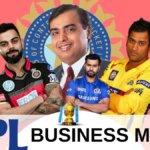 IPL Business Model: Team मालिक पैसे कैसे कमाते है?
