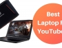 best youtube laptop