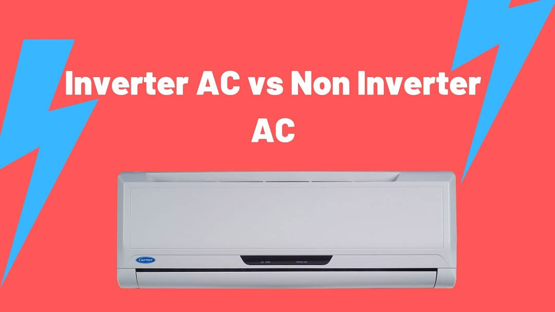 Inverter vs Non Inverter AC