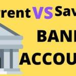 Saving Vs Current Account - सेविंग और करंट अकाउंट में क्या अंतर है?