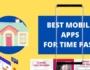 BEST MOBILE APPS FOR TIME PASS