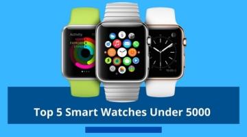 Top 5 Smart Watches Under 5000