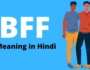 bff full form hindi