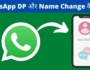WhatsApp DP aur Naam Change kare