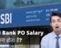 SBI PO Salary In India